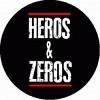 HEROS & ZEROS
