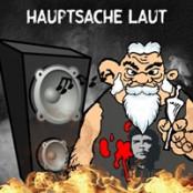 HAUPTSACHE LAUT