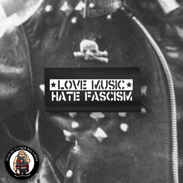 LOVE MUSIC HATE FASCISM AUFNÄHER
