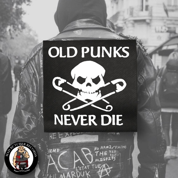 OLD PUNKS NEVER DIE BACK PATCH
