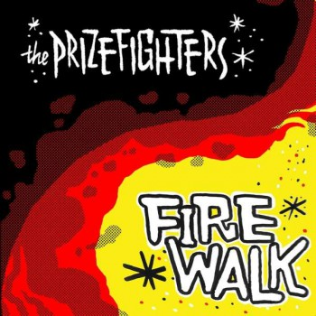 THE PRIZEFIGHTERS FIRE WALK LP