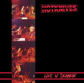 THE HOTKNIVES LIVE`N`SKANKIN LP + 12