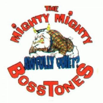 MIGHTY MIGHTY BOSSTONES - Hopefully
