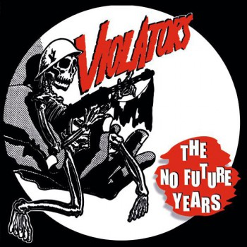 THE VIOLATORS THE NO FUTURE YEARS LP VINYL SCHWARZ