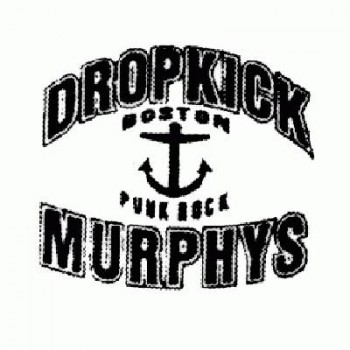 DROPKICK MURPHYS - Boston Punk Rock