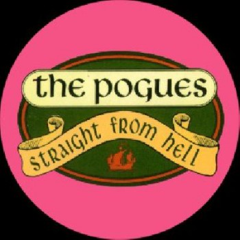 THE POGUES - Straight from Hell