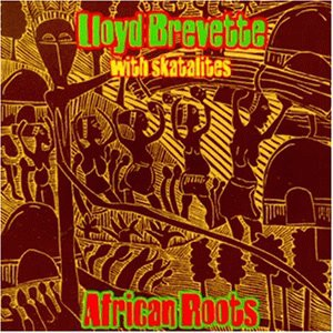 Brevette, Lloyd with Skatalites \'African Roots\' LP