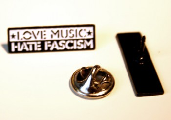 LOVE MUSIC HATE FASCISM PIN