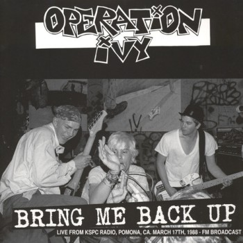 Operation Ivy ‎– Bring Me Back Up LP