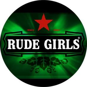 RUDE GIRLS BEERSTYLE BUTTON