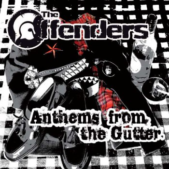THE OFFENDERS ANTHEMS FROM THE GUTTER MCD