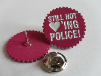 STILL NOT LOVING POLICE PIN