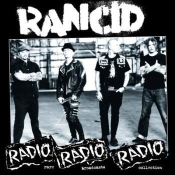 Rancid Radio Radio Radio: Rare Broadcasts Collection LP