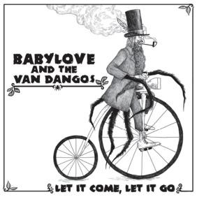 Babylove & The Van Dangos: Let It Come, Let It Go LP  + mp3