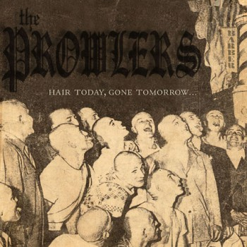 THE PROWLERS HAIR TODAY,GONE TOMORROW LP