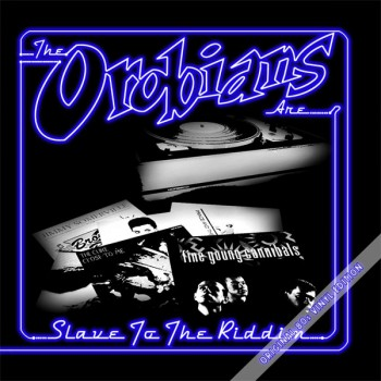 OROBIANS SLAVE TO THE RIDDIM LP