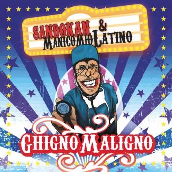 SANDOKAN & MANICOMIO LATINO GHIGNO MALIGNO CD