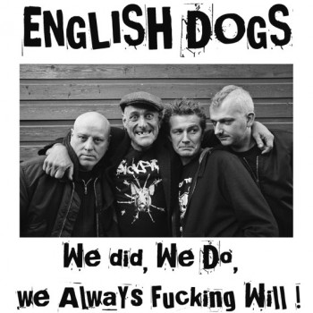 ENGLISH DOGS We did, we do, we always fucking will ! LP