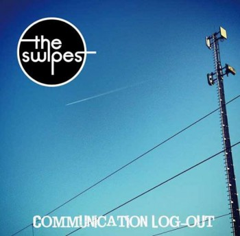 THE SWIPES COMMUNICATION LOG-OUT CD-Single