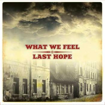 WHAT WE FEEL/LAST HOPE Split EP (blue wax)