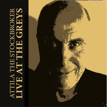 ATTILA THE STOCKBROKER LIVE AT THE GREYS CD