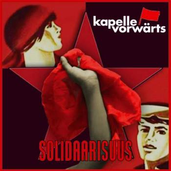 KAPELLE VORWÄRTS SOLIDAARISMUS LP (red wax)