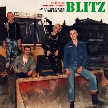 Blitz – No Future For April Fools: Live At The Lyceum April 1st, 1982 LP