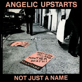 ANGELIC UPSTARTS NOT JUST A NAME EP