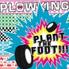 Plowking - Plant the Foot!!! CD
