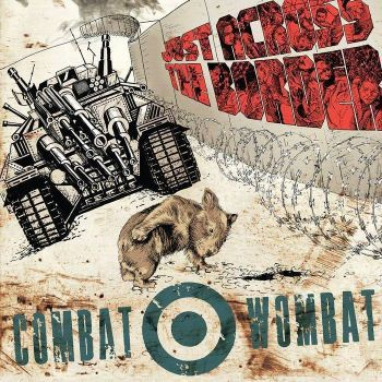 COMBAT WOMBAT - across the border (2017) LP