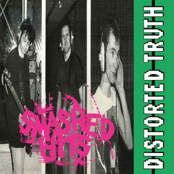 DISTORTED TRUTH SMASHED HITS LP