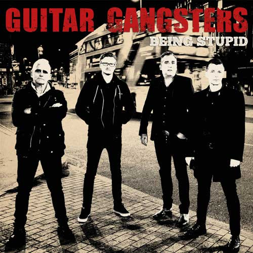 Guitar Gangsters - Being Stupid EP