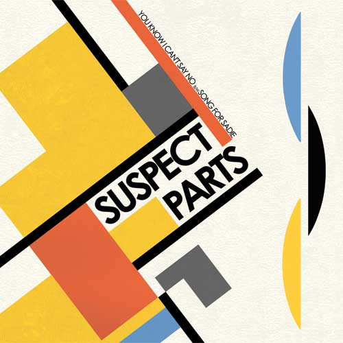 Suspect Parts - You Know I Can´t Say No EP
