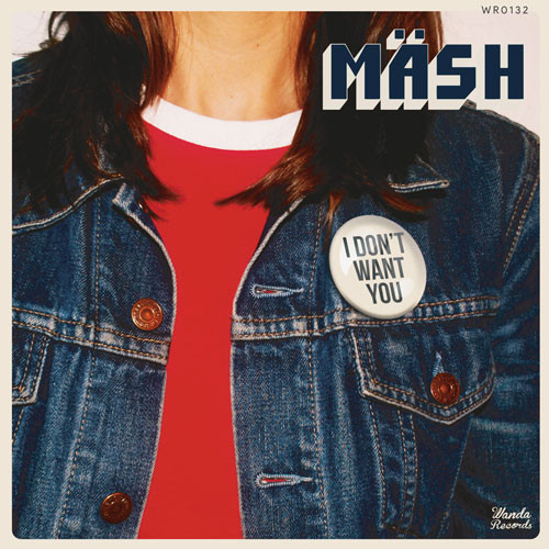 Mäsh – I Don´t Want You EP