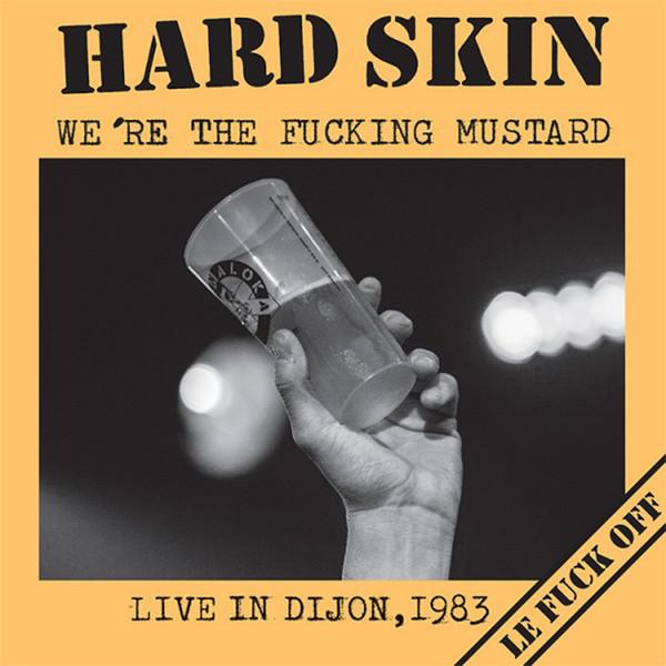 Hard Skin - We're The Fucking Mustard LP - Live In Dijon, 1983