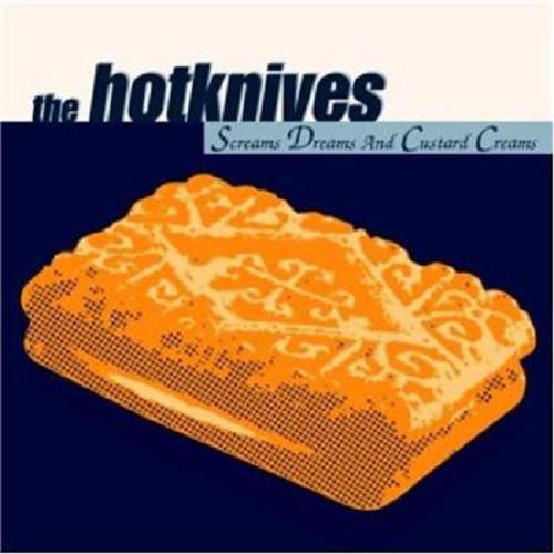 Hotknives - \'Screams, Dreams & Custard Creams\' LP
