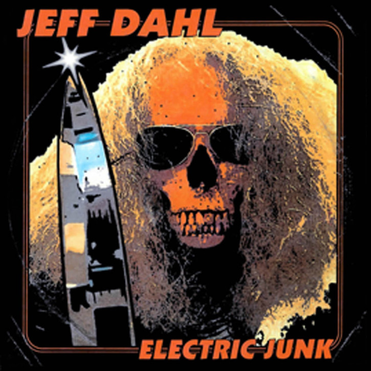 Jeff Dahl – Electric Junk LP