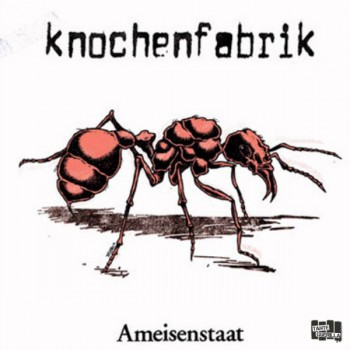 Knochenfabrik- Ameisenstaat LP + MP3