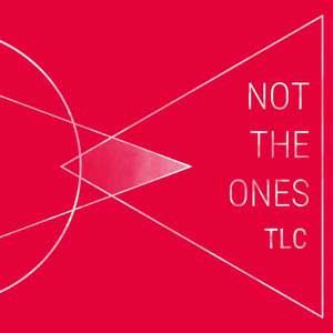 Not The Ones – TLC LP