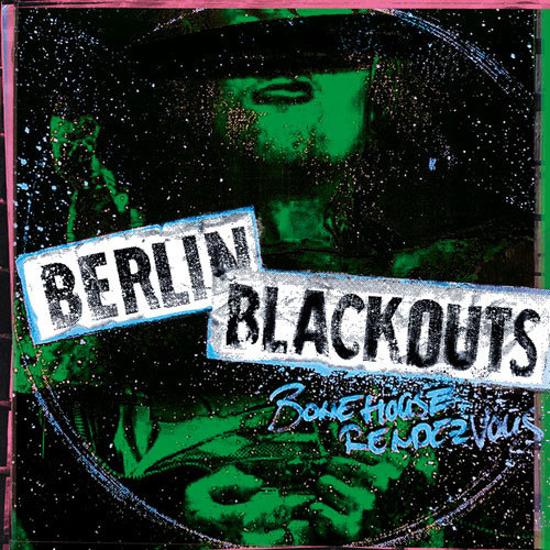 Berlin Blackouts - Bonehouse Rendezvous LP