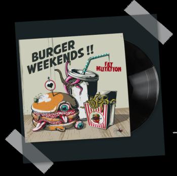 Burger Weekends - Fat Mutation LP