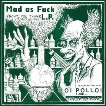 OI POLLOI/TOXIK EPHEX MAD AS FUCK SPLIT LP VINYL GRÜN