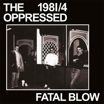 THE OPPRESSED Fatal Blow 1981/4 EP