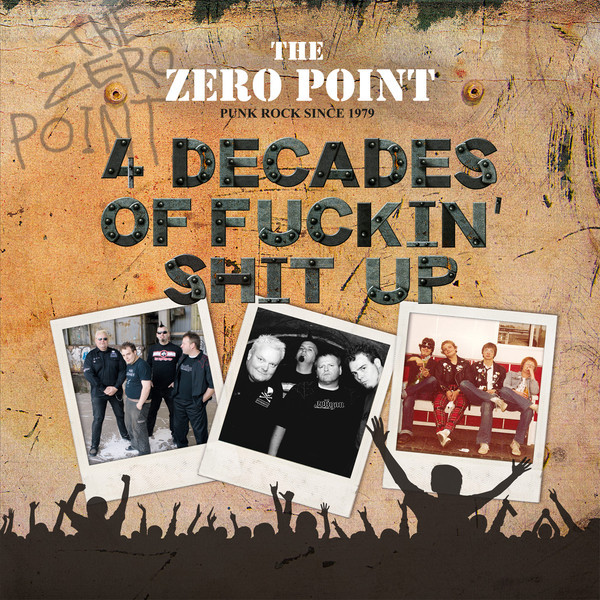 The Zero Point ‎– 4 Decades Of Fuckin Shit Up LP