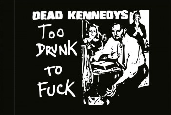DEAD KENNEDYS TO DRUNK TO FUCK FLAGGE