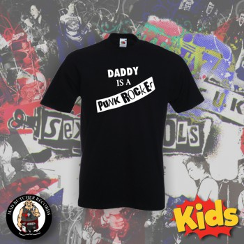 DADDY IS A PUNK ROCKER T-SHIRT