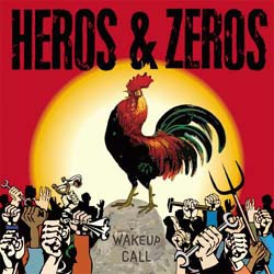 Heros & Zeros - Wake Up Call CD