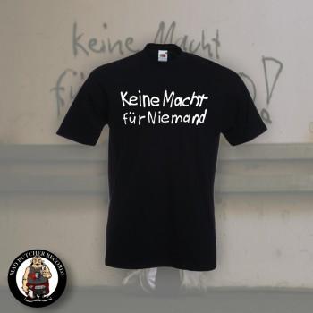 KEINE MACHT FÜR NIEMAND T-SHIRT