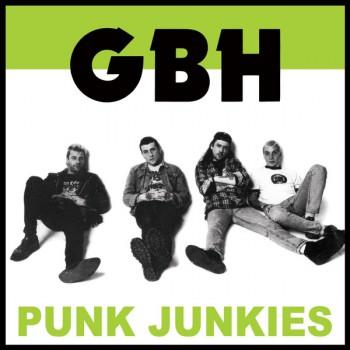 GBH – Punk Junkies LP