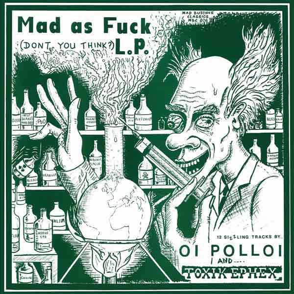 Oi Polloi/Toxik Ephex ‎– Mad As Fuck LP
